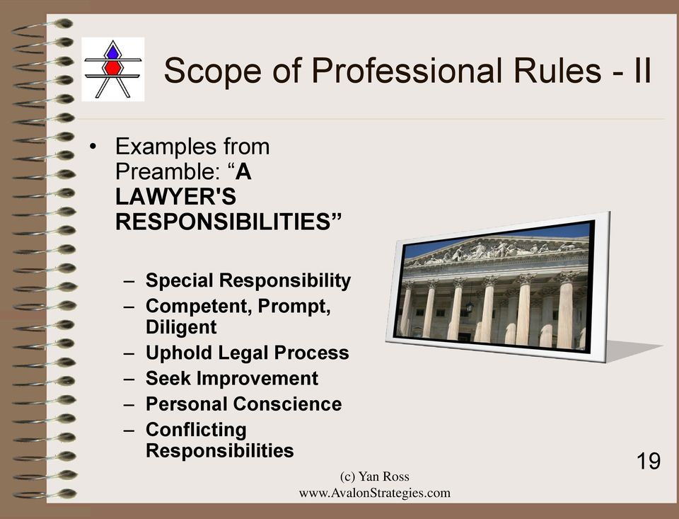 Competent, Prompt, Diligent Uphold Legal Process Seek