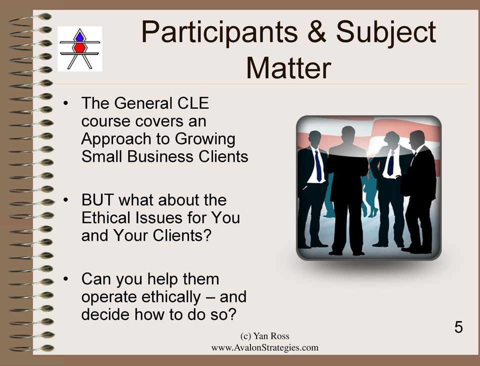 about the Ethical Issues for You and Your Clients?
