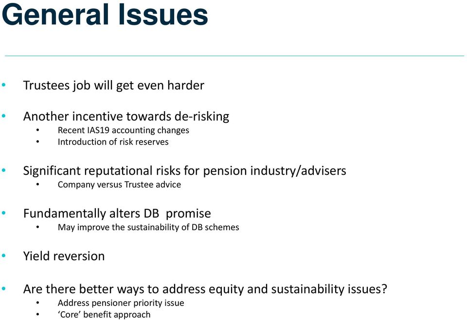 Trustee advice Fundamentally alters DB promise May improve the sustainability of DB schemes Yield reversion Are