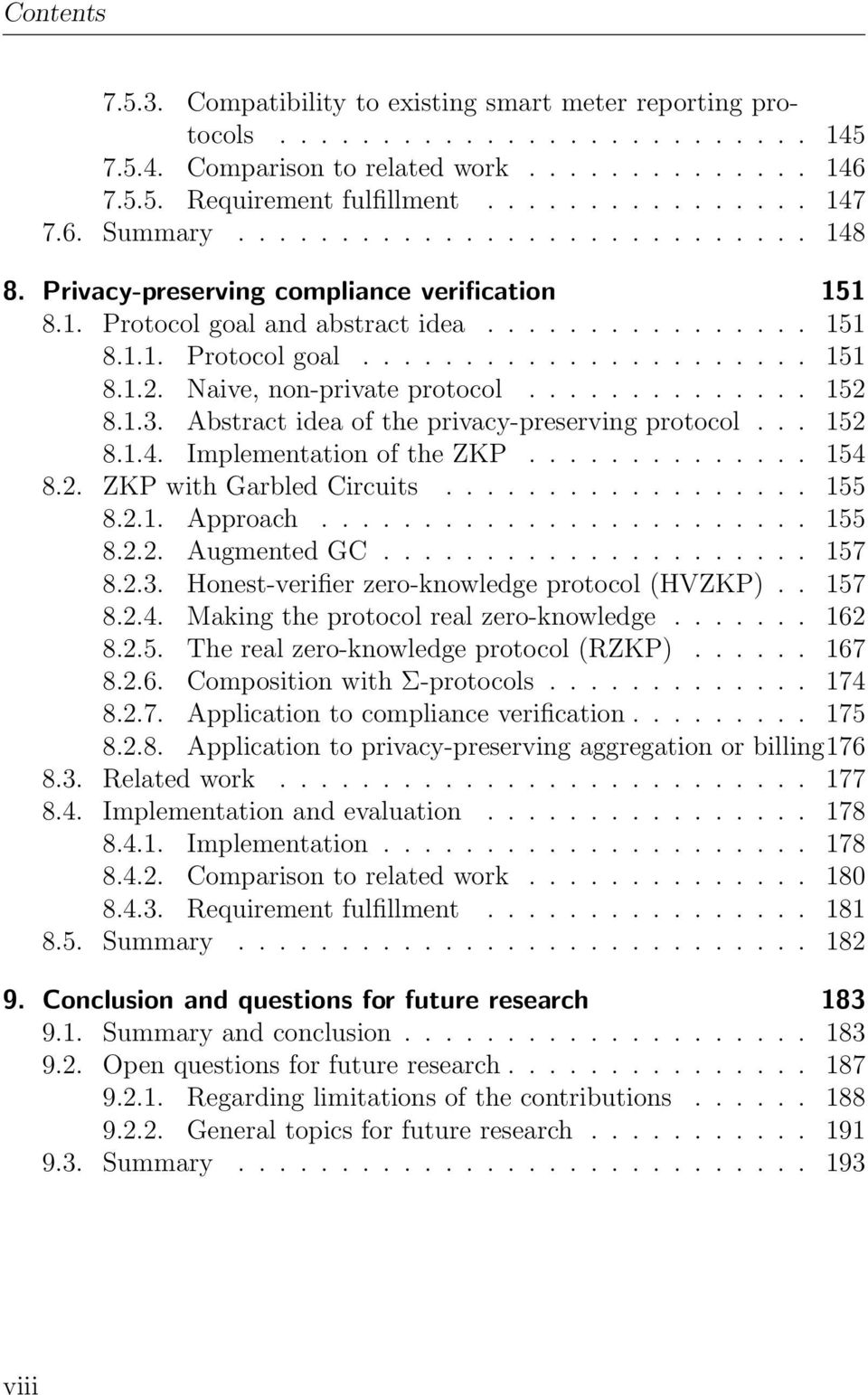 Naive, non-private protocol.............. 152 8.1.3. Abstract idea of the privacy-preserving protocol... 152 8.1.4. Implementation of the ZKP.............. 154 8.2. ZKP with Garbled Circuits.................. 155 8.