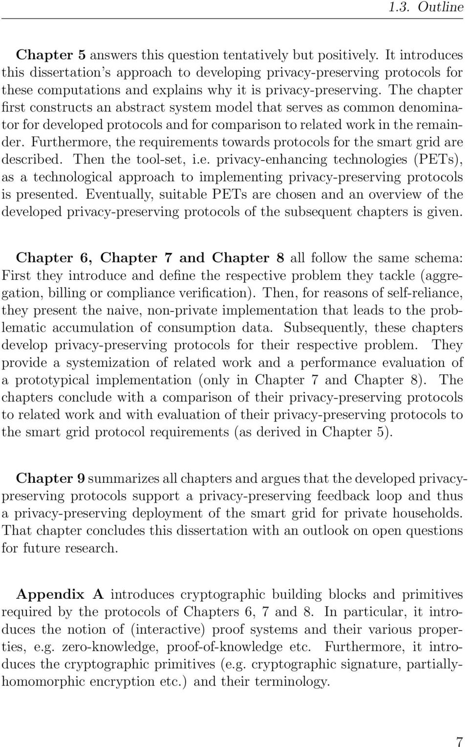 The chapter first constructs an abstract system model that serves as common denominator for developed protocols and for comparison to related work in the remainder.