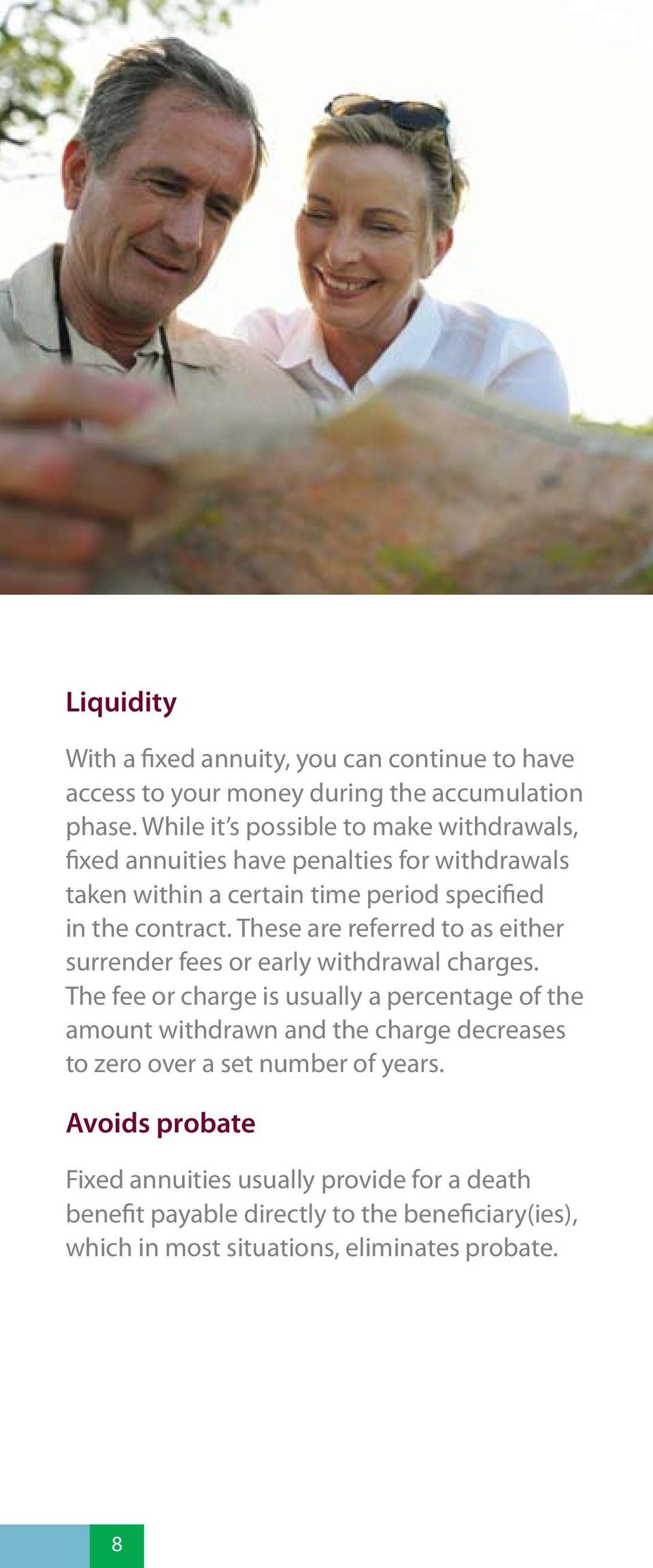 These are referred to as either surrender fees or early withdrawal charges.