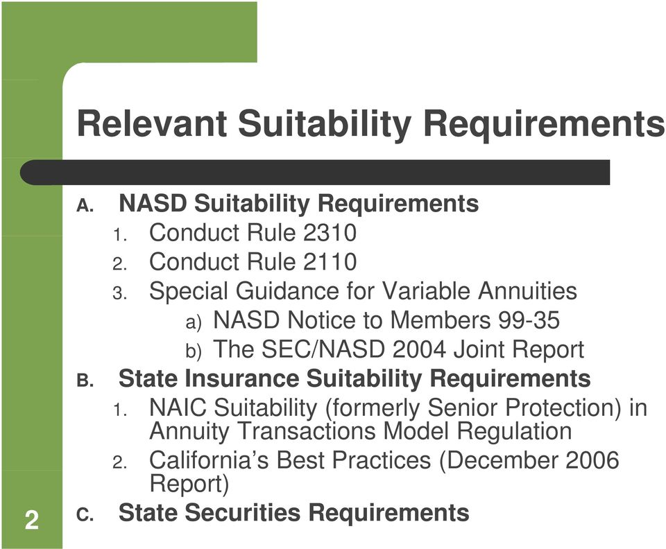 Special Guidance for Variable Annuities a) NASD Notice to Members 99-35 b) The SEC/NASD 2004 Joint Report B.