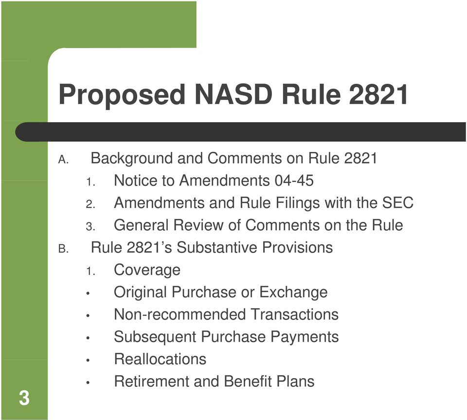 General Review of Comments on the Rule B. Rule 2821 s Substantive Provisions 1.