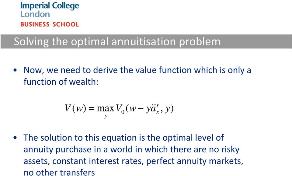 to this equation is the optimal level of annuity purchase in a world in which there