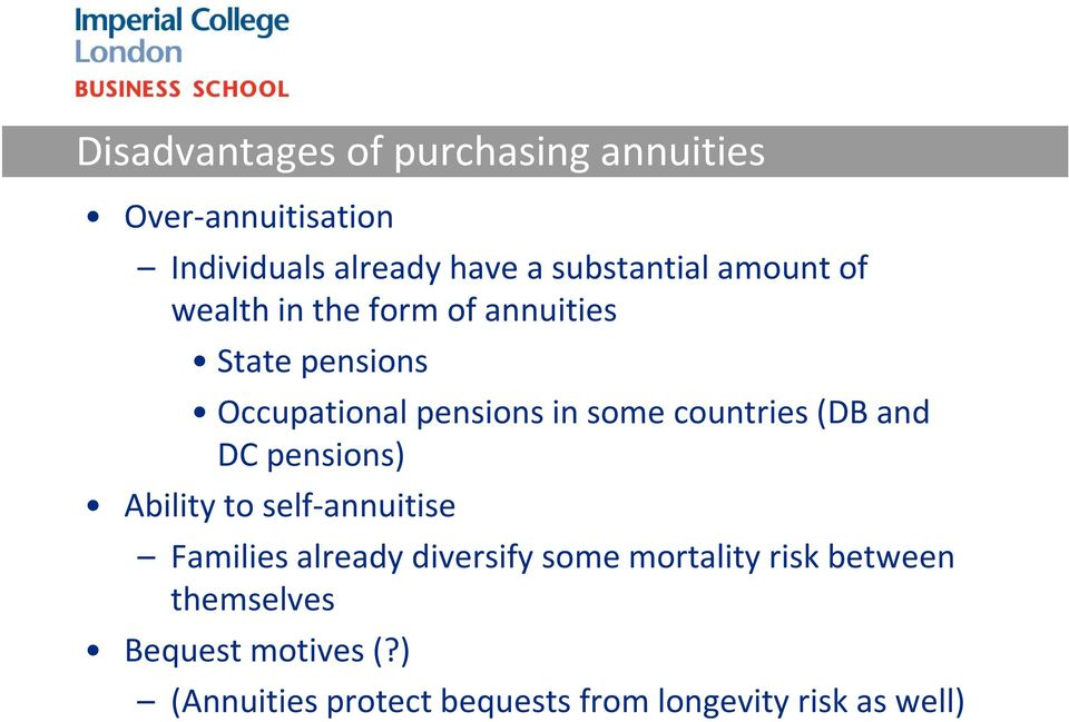 countries (DB and DC pensions) Ability to self-annuitise Families already diversify some