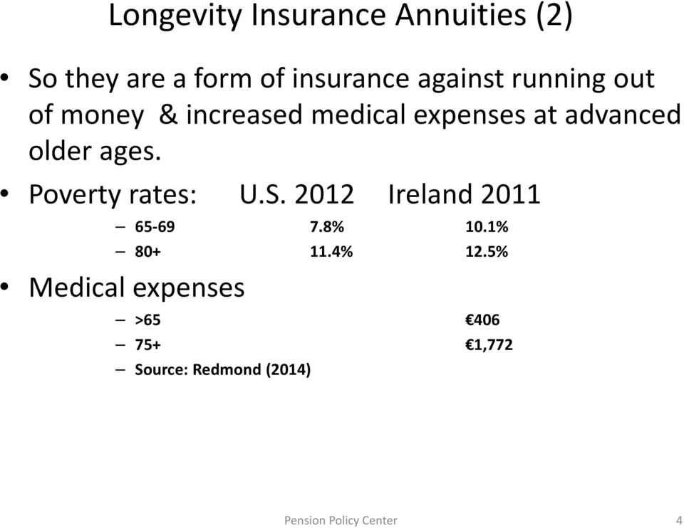 Poverty rates: U.S. 2012 Ireland 2011 65-69 7.8% 10.1% 80+ 11.4% 12.