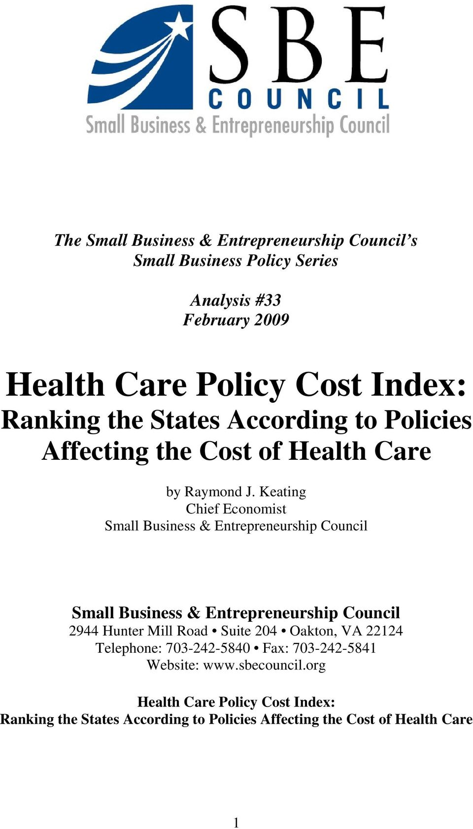 Keating Chief Economist Small Business & Entrepreneurship Council Small Business & Entrepreneurship Council 2944 Hunter Mill Road Suite 204
