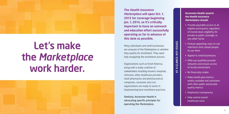 Ascension Health asserts the Health Insurance Marketplace should: Provide equitable access to all eligible participants, regardless of income level, eligibility for private or public coverage, or any