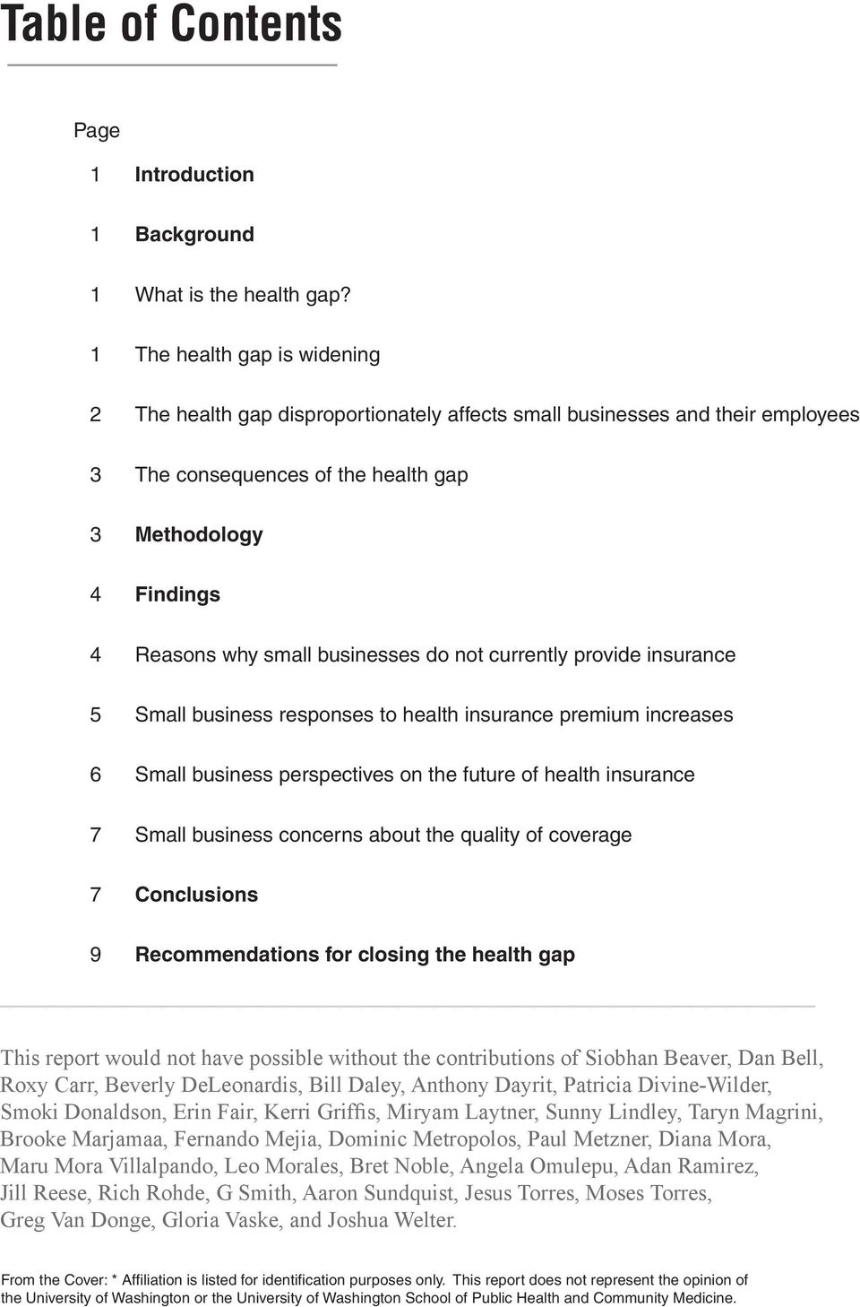 businesses do not currently provide insurance 5 Small business responses to health insurance premium increases 6 Small business perspectives on the future of health insurance 7 Small business