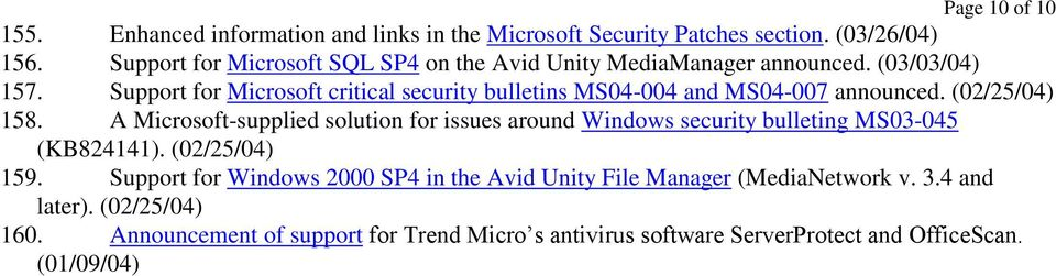 Support for Microsoft critical security bulletins MS04-004 and MS04-007 announced. (02/25/04) 158.