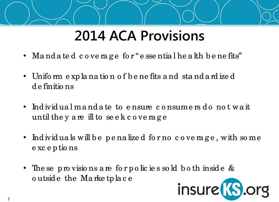 until they are ill to seek coverage Individuals will be penalized for no coverage, with