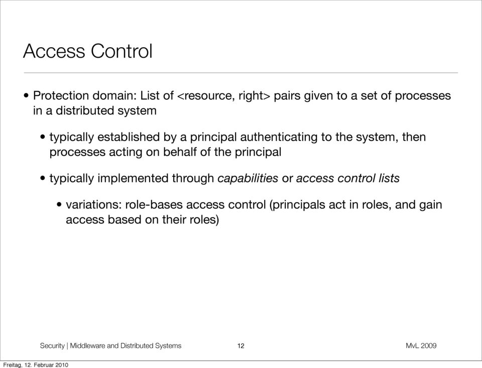 principal typically implemented through capabilities or access control lists variations: role-bases access