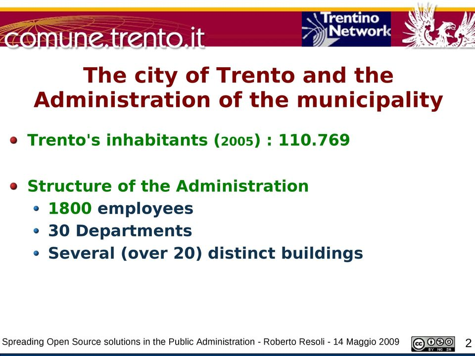 769 Structure of the Administration 1800 employees 30 Departments Several