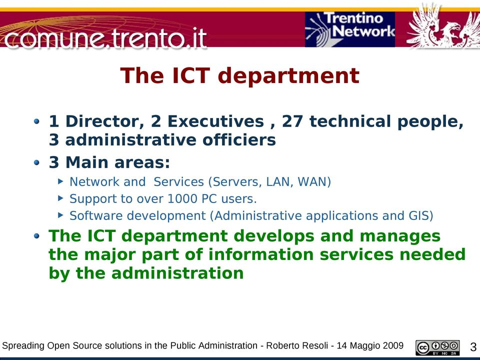Software development (Administrative applications and GIS) The ICT department develops and manages the major