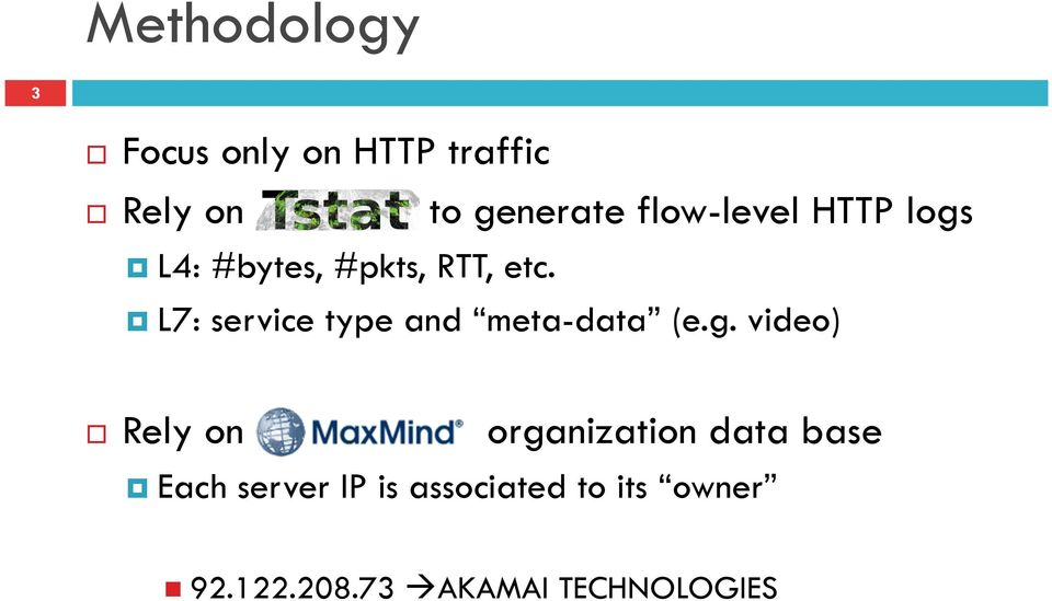 L7: service type and meta-data (e.g.