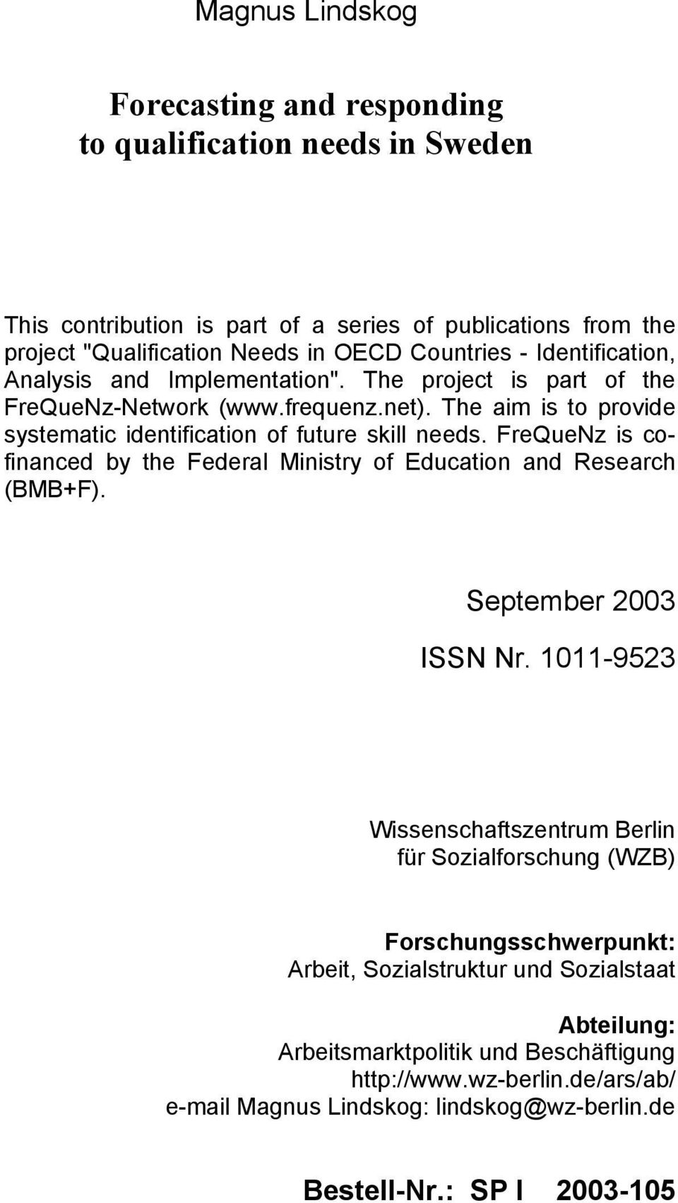 FreQueNz is cofinanced by the Federal Ministry of Education and Research (BMB+F). September 2003 ISSN Nr.