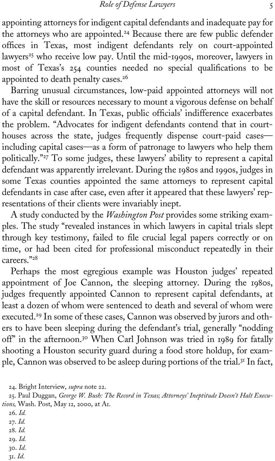 Until the mid-1990s, moreover, lawyers in most of Texas s 254 counties needed no special quali cations to be appointed to death penalty cases.