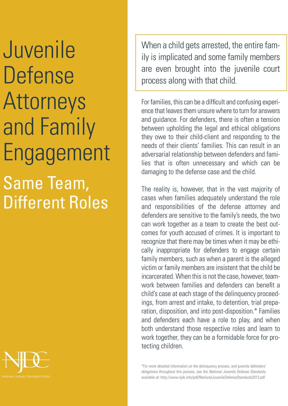 For defenders, there is often a tension between upholding the legal and ethical obligations they owe to their child-client and responding to the needs of their clients families.