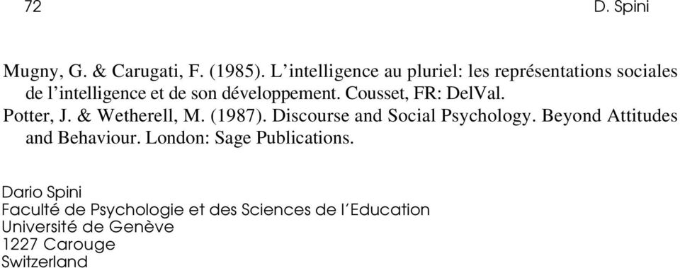Cousset, FR: DelVal. Potter, J. & Wetherell, M. (1987). Discourse and Social Psychology.