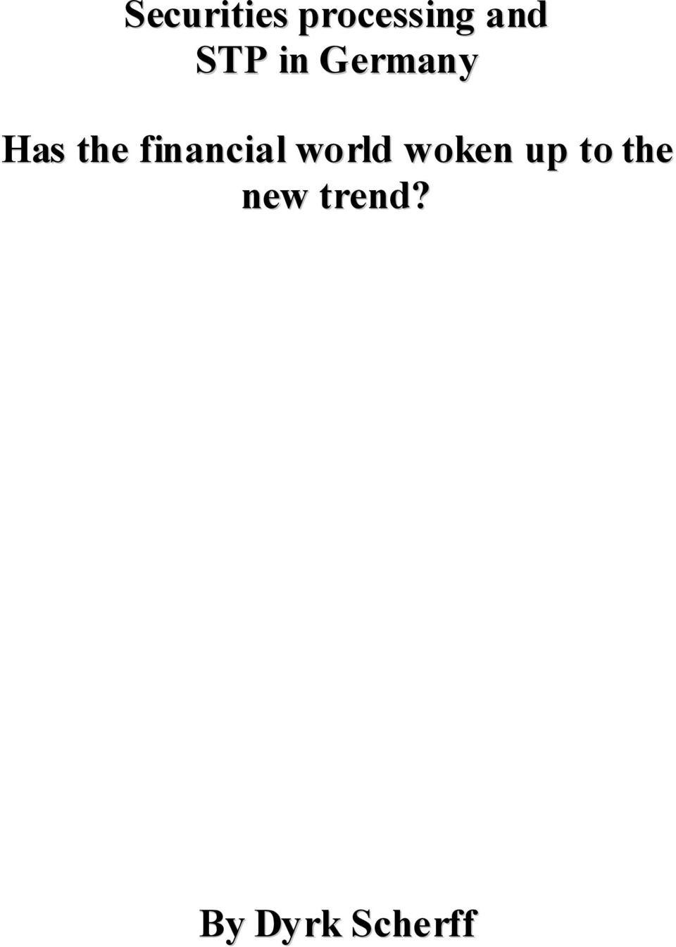 financial world woken up