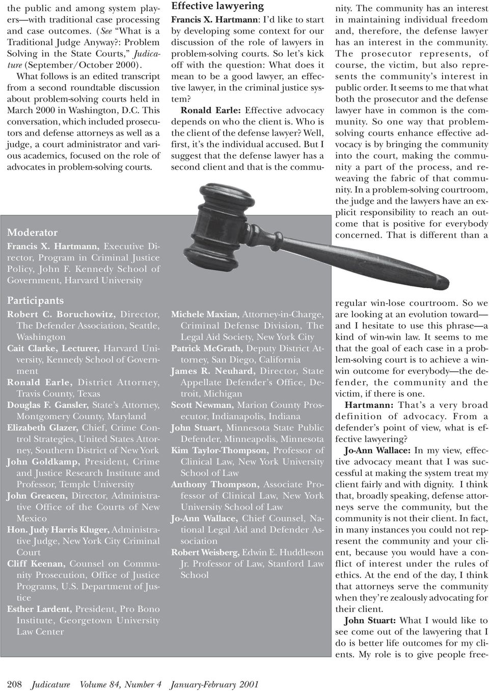 What follows is an edited transcript from a second roundtable discussion about problem-solving courts held in March 2000 in Washington, D.C.