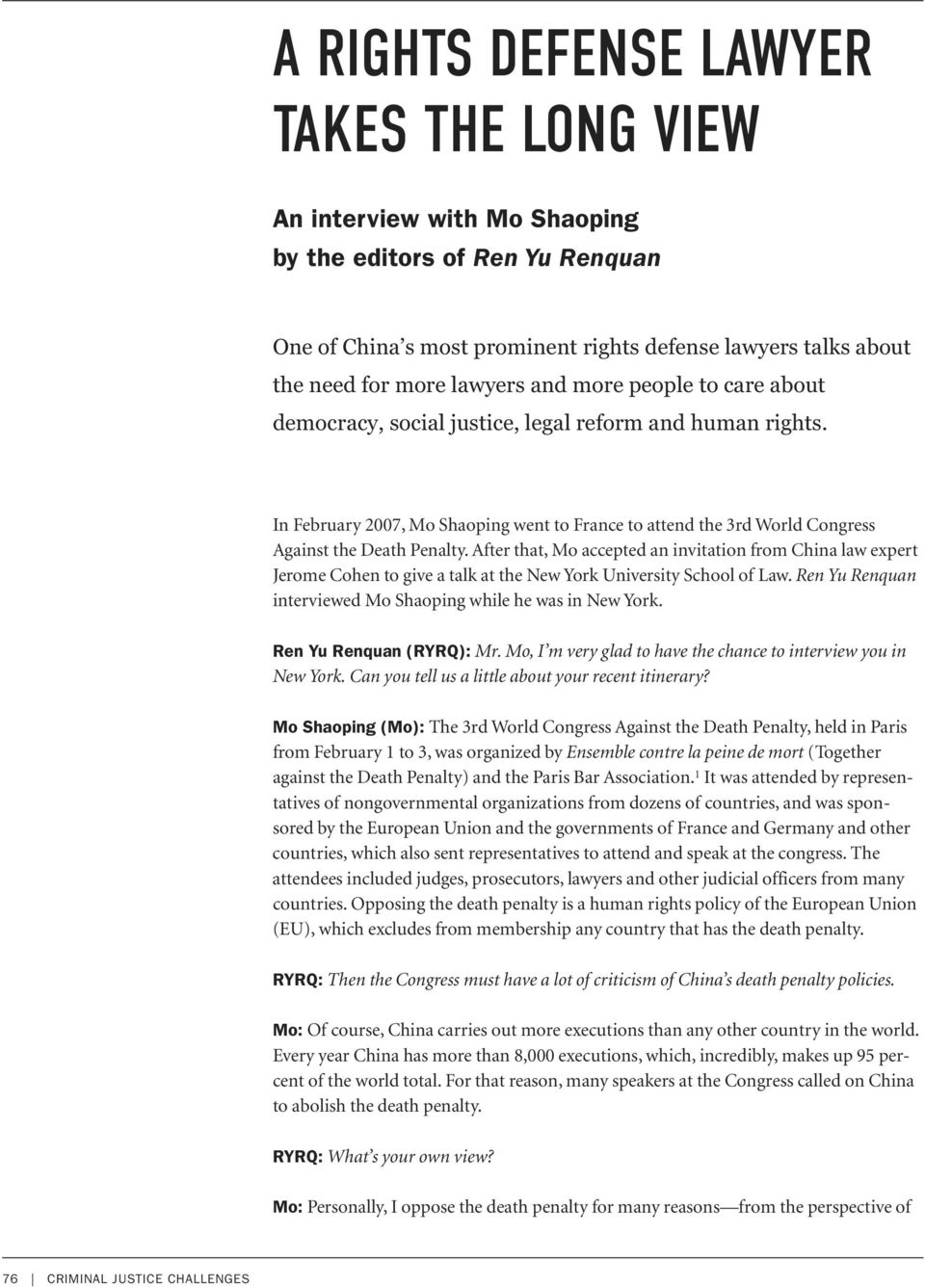 After that, Mo accepted an invitation from China law expert Jerome Cohen to give a talk at the New York University School of Law. Ren Yu Renquan interviewed Mo Shaoping while he was in New York.