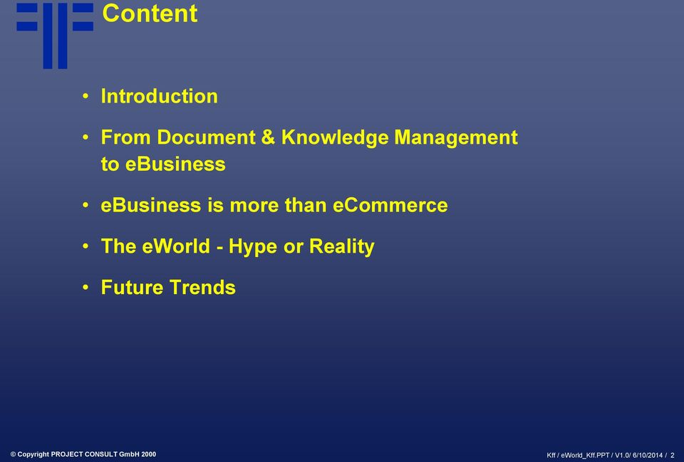 The eworld - Hype or Reality Future Trends Copyright