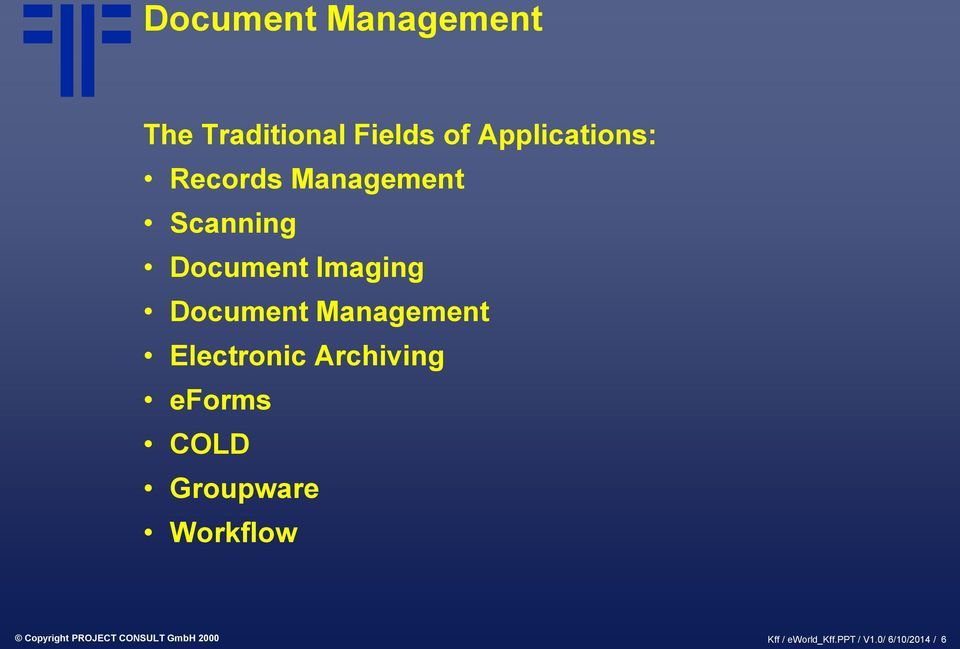 Management Electronic Archiving eforms COLD Groupware Workflow