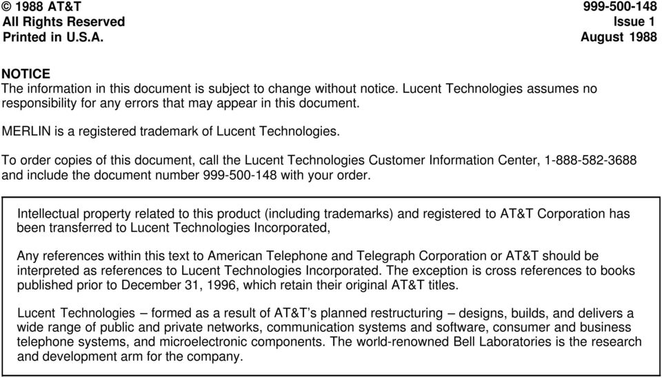 To order copies of this document, call the Lucent Technologies Customer Information Center, 1-888-582-3688 and include the document number 999-500-148 with your order.