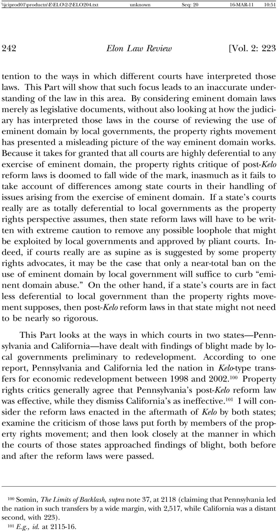 By considering eminent domain laws merely as legislative documents, without also looking at how the judiciary has interpreted those laws in the course of reviewing the use of eminent domain by local