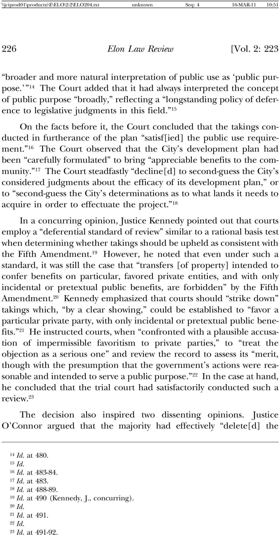 15 On the facts before it, the Court concluded that the takings conducted in furtherance of the plan satisf[ied] the public use requirement.
