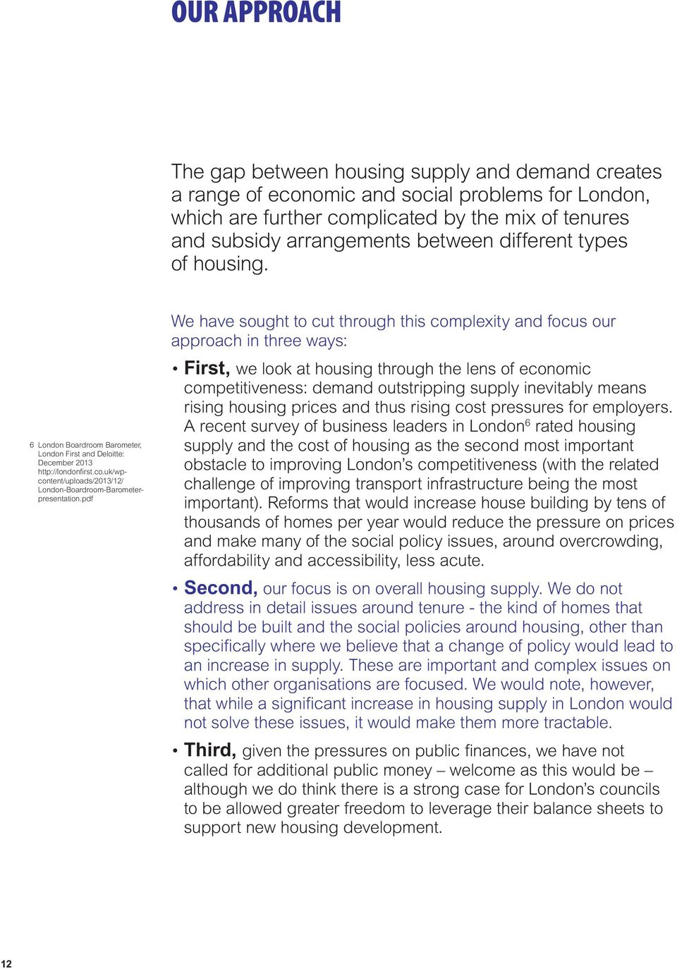 pdf We have sought to cut through this complexity and focus our approach in three ways: First, we look at housing through the lens of economic competitiveness: demand outstripping supply inevitably