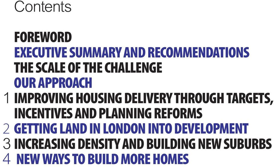 INCENTIVES AND PLANNING REFORMS 2 GETTING LAND IN LONDON INTO