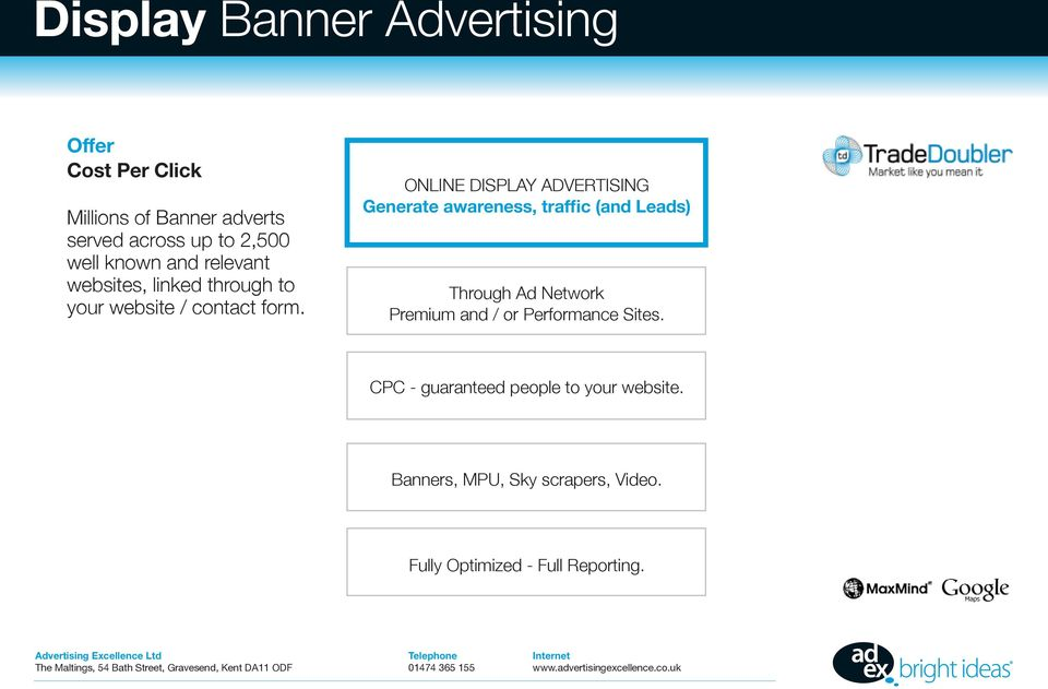 ONLINE DISPLAY ADVERTISING Generate awareness, traffic (and Leads) Through Ad Network Premium and / or