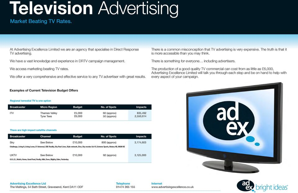 There is a common misconception that TV advertising is very expensive. The truth is that it is more accessible than you may think. There is something for everyone including advertisers.