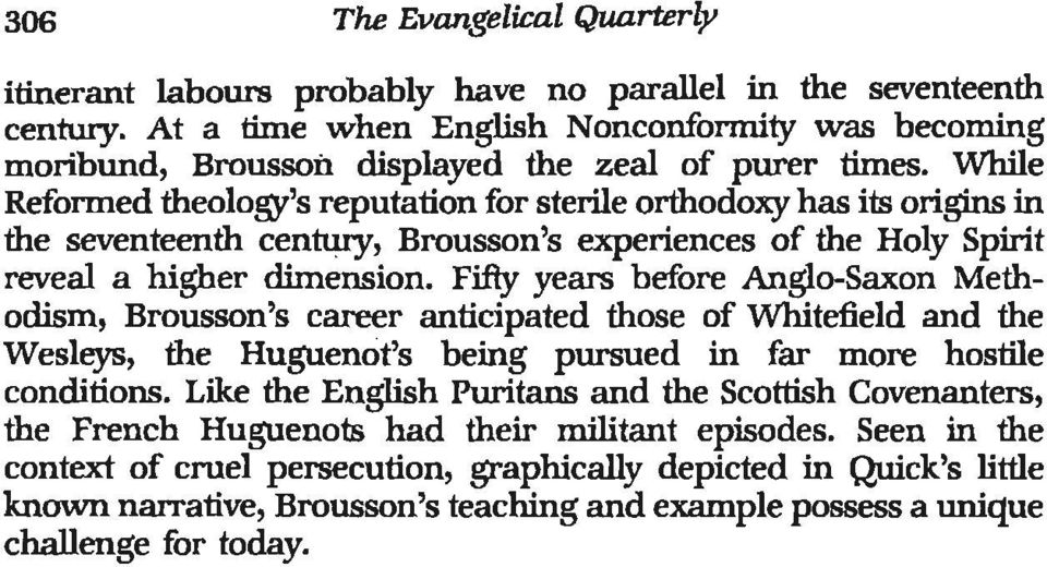 While Reformed theology's reputation for sterile orthodoxy has its origins in the seventeenth centwy, Brousson's experiences of the Holy Spirit reveal a higher dimension.