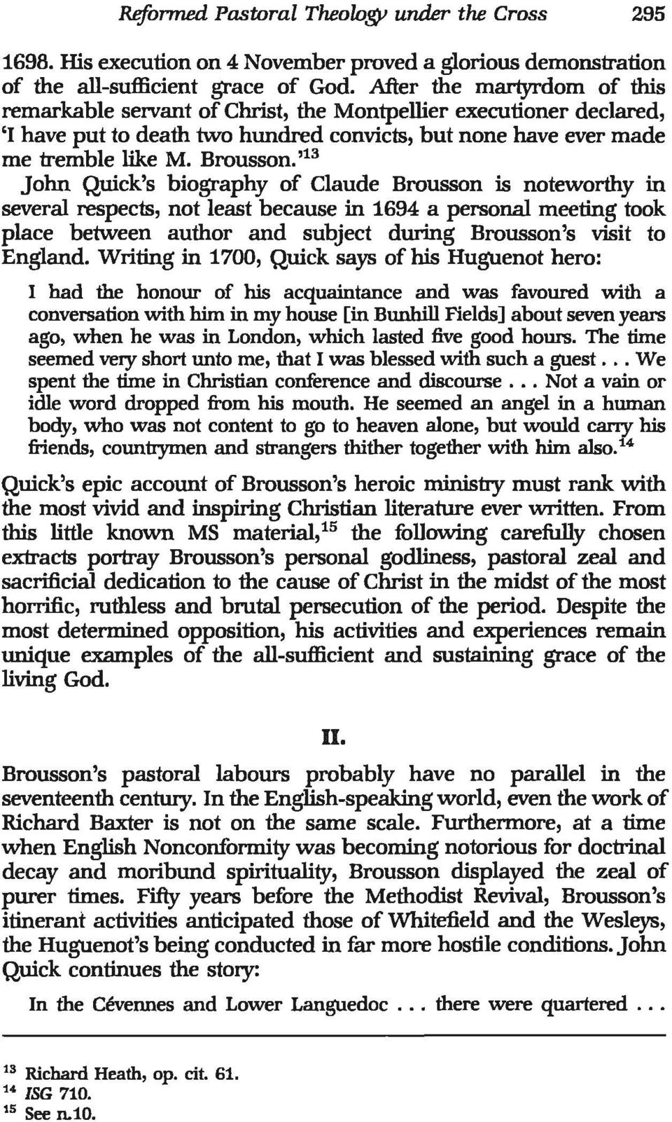 ,13 John Quick's biography of Claude Brousson is noteworthy in several respects, not least because in 1694 a personal meeting took place between author and subject during Brousson's visit to England.