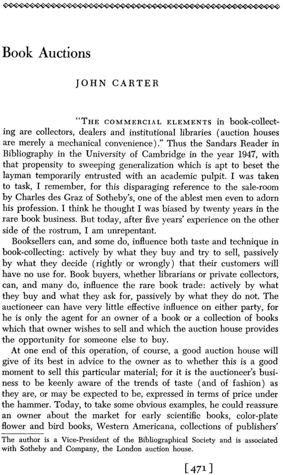 an academic pulpit. I was taken to task, I remember, for this disparaging reference to the sale-room by Charles des Graz of Sotheby's, one of the ablest men even to adorn his profession.