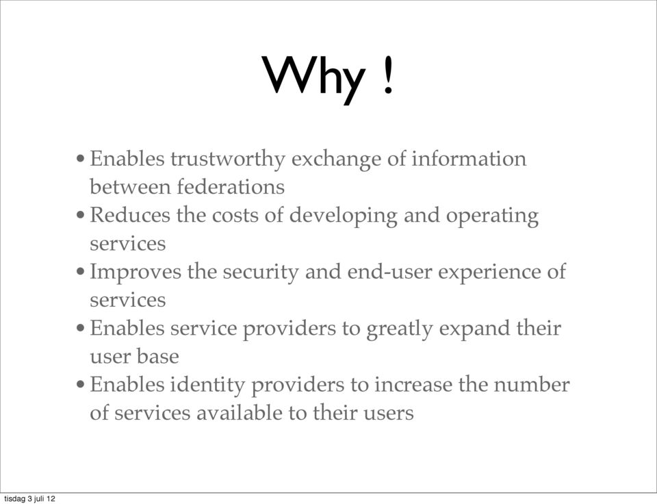 experience of services Enables service providers to greatly expand their user