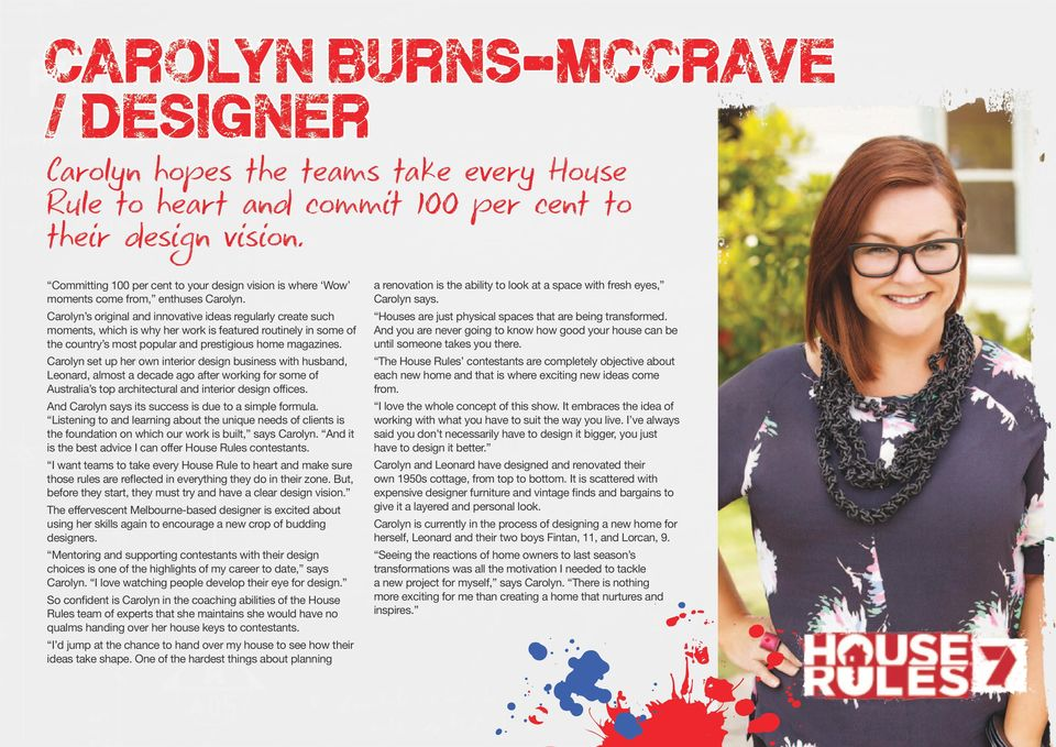 Carolyn s original and innovative ideas regularly create such moments, which is why her work is featured routinely in some of the country s most popular and prestigious home magazines.