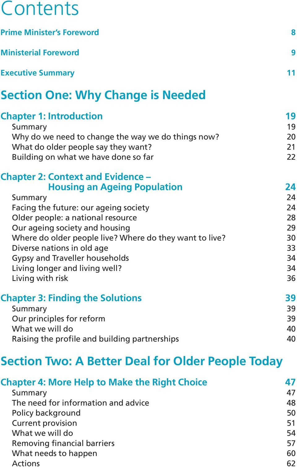 21 Building on what we have done so far 22 Chapter 2: Context and Evidence Housing an Ageing Population 24 Summary 24 Facing the future: our ageing society 24 Older people: a national resource 28 Our