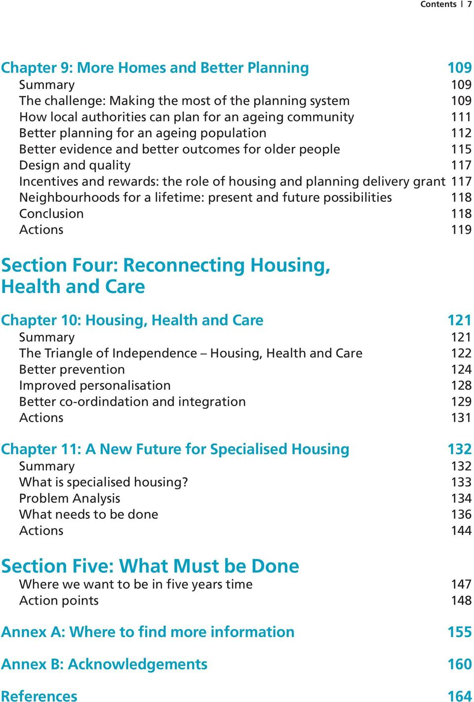 Neighbourhoods for a lifetime: present and future possibilities 118 Conclusion 118 Actions 119 Section Four: Reconnecting Housing, Health and Care Chapter 10: Housing, Health and Care 121 Summary 121