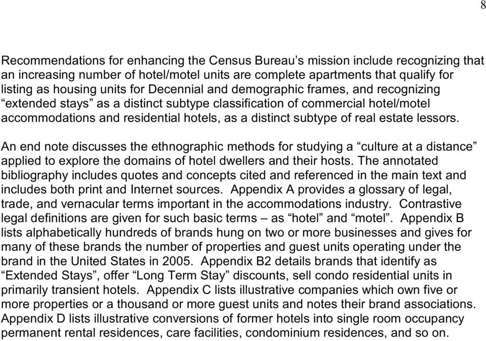estate lessors. An end note discusses the ethnographic methods for studying a culture at a distance applied to explore the domains of hotel dwellers and their hosts.
