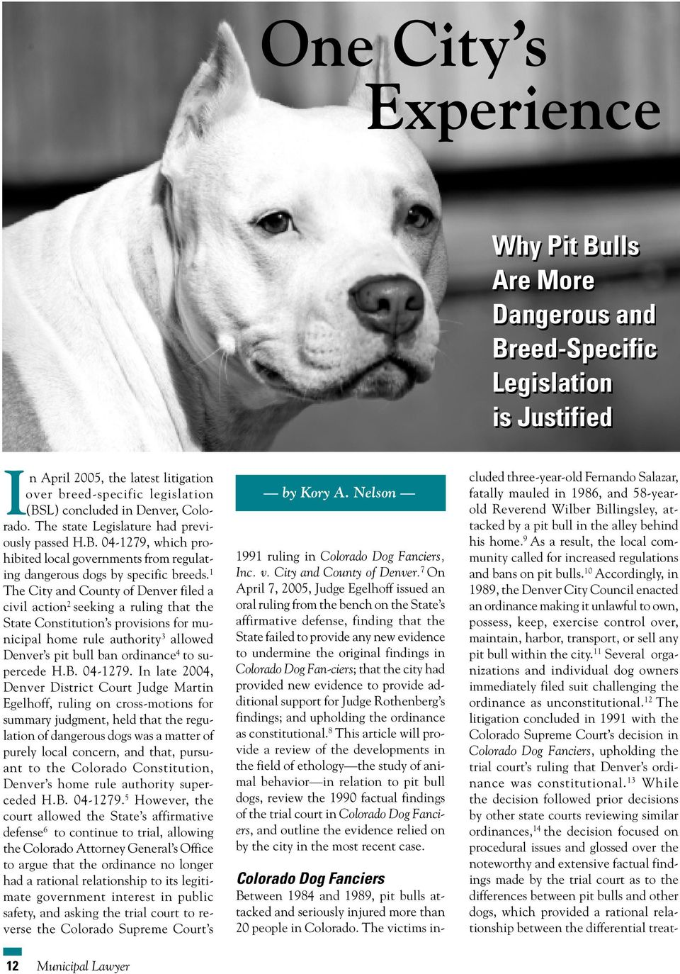 1 The City and County of Denver filed a civil action 2 seeking a ruling that the State Constitution s provisions for municipal home rule authority 3 allowed Denver s pit bull ban ordinance 4 to