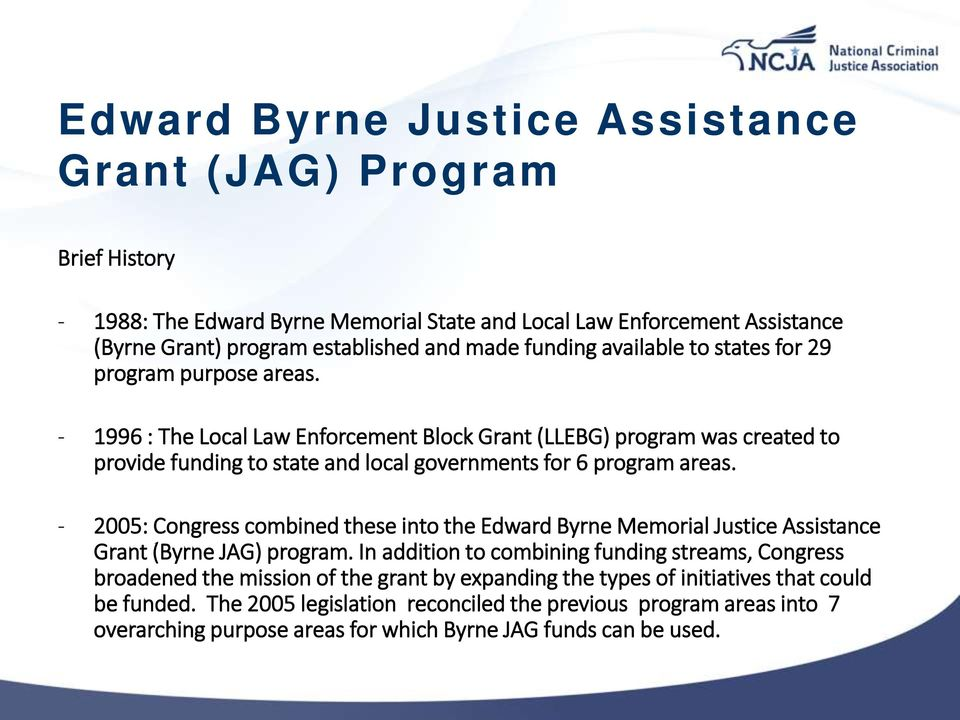 - 1996 : The Local Law Enforcement Block Grant (LLEBG) program was created to provide funding to state and local governments for 6 program areas.