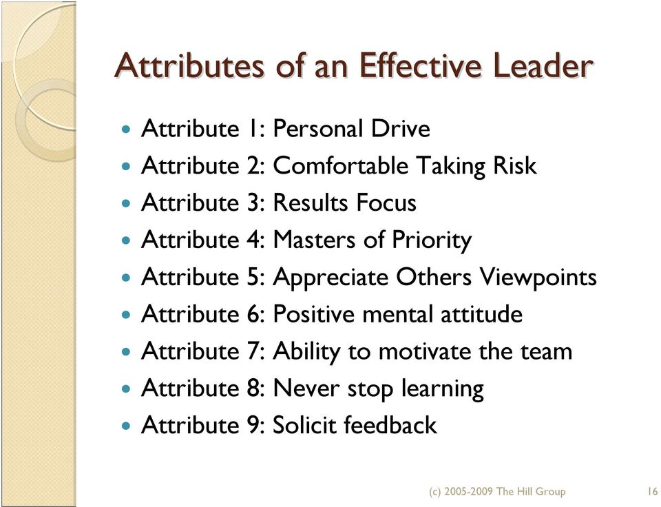 Others Viewpoints Attribute 6: Positive mental attitude Attribute 7: Ability to motivate the