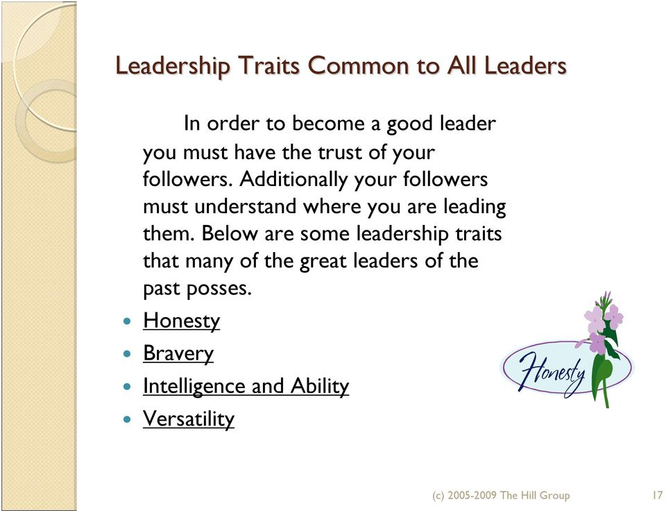 Additionally your followers must understand where you are leading them.