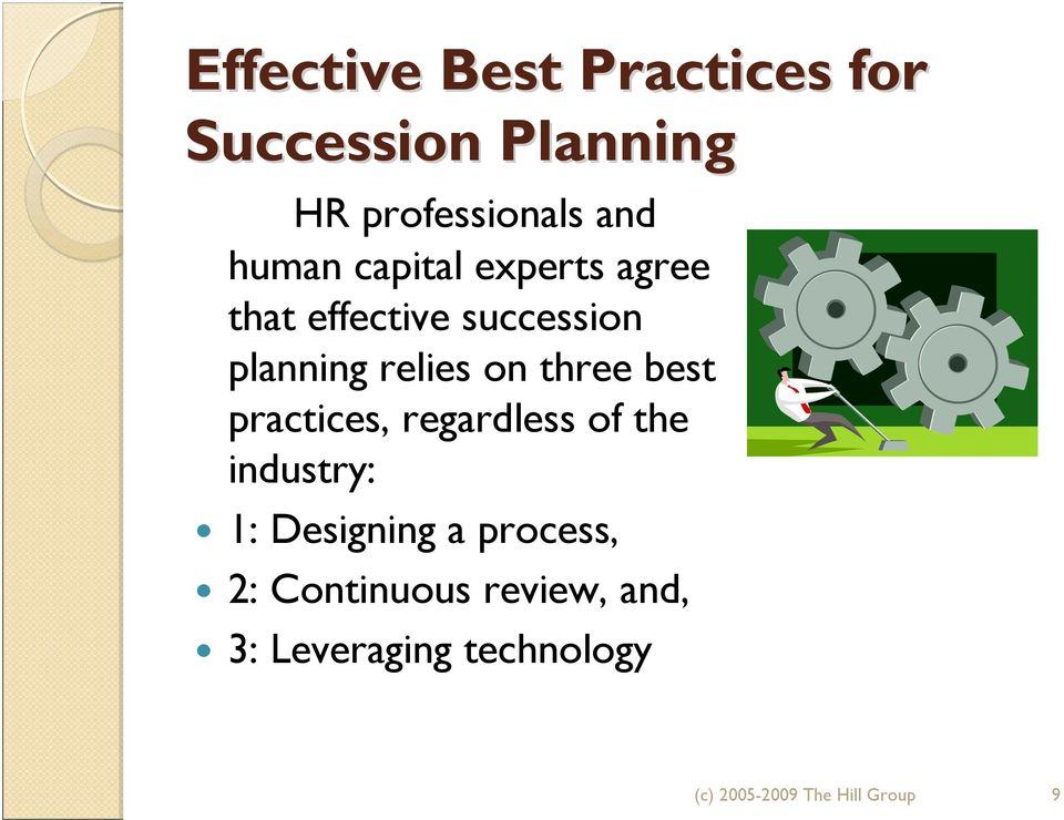 three best practices, regardless of the industry: 1: Designing a process,