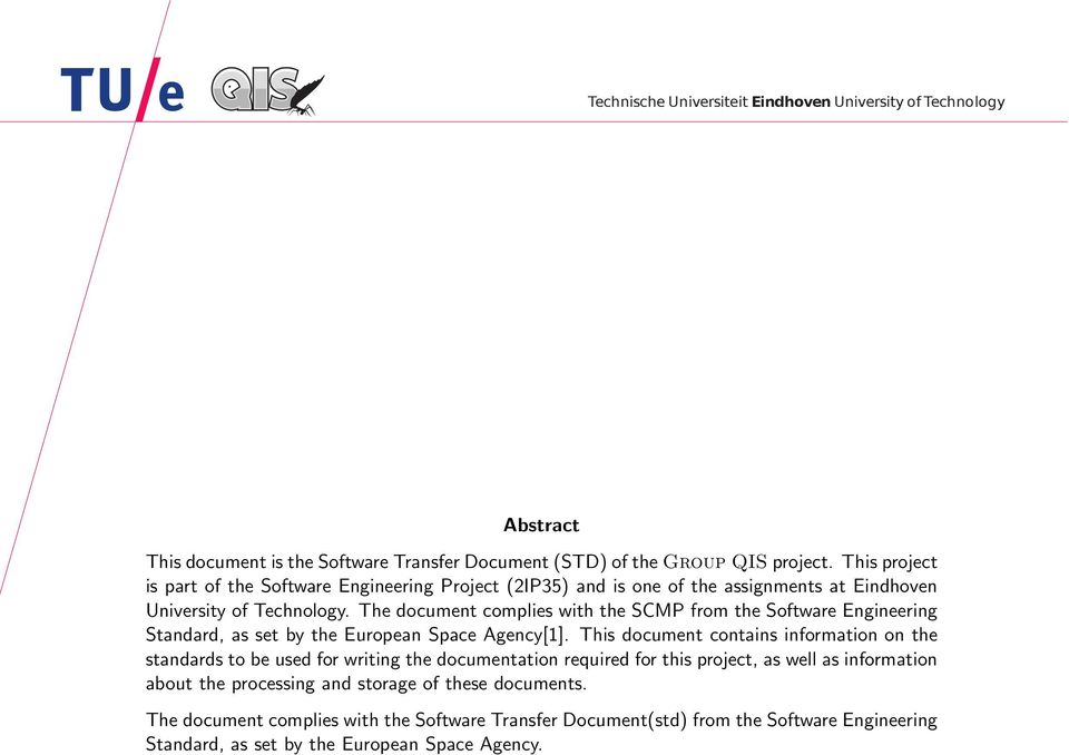 The document complies with the SCMP from the Software Engineering Standard, as set by the European Space Agency[1].